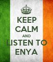 KEEP CALM AND LISTEN TO ENYA - Personalised Poster large