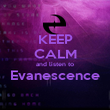 KEEP CALM and listen to Evanescence  - Personalised Poster large