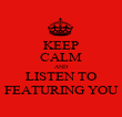 KEEP CALM AND LISTEN TO FEATURING YOU - Personalised Poster large