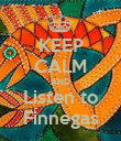 KEEP CALM AND Listen to Finnegas - Personalised Poster small
