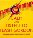 KEEP CALM AND LISTEN TO FLASH GORDON - Personalised Poster large