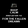 KEEP CALM AND LISTEN TO FOR THE FALLEN DREAMS - Personalised Poster large