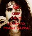 KEEP CALM AND LISTEN TO FRANK ZAPPA - Personalised Poster large