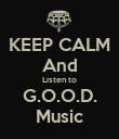 KEEP CALM And Listen to G.O.O.D. Music - Personalised Poster large