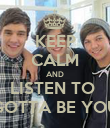 KEEP CALM AND LISTEN TO  GOTTA BE YOU - Personalised Poster large