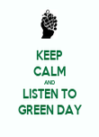KEEP CALM AND LISTEN TO GREEN DAY - Personalised Poster large