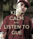 KEEP CALM AND LISTEN TO GUÈ - Personalised Poster large