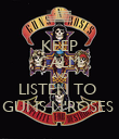 KEEP CALM AND LISTEN TO  GUNS N'ROSES  - Personalised Poster large