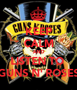 KEEP CALM AND LISTEN TO  GUNS N' ROSES - Personalised Poster large