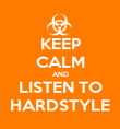 KEEP CALM AND LISTEN TO HARDSTYLE - Personalised Poster large