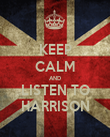 KEEP CALM AND LISTEN TO HARRISON - Personalised Poster large