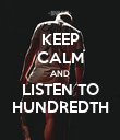 KEEP CALM AND LISTEN TO HUNDREDTH - Personalised Poster large
