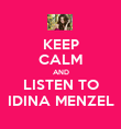KEEP CALM AND LISTEN TO IDINA MENZEL - Personalised Poster large