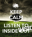 KEEP CALM AND LISTEN TO INSIDE OUT - Personalised Poster large