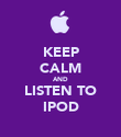 KEEP CALM AND LISTEN TO IPOD - Personalised Poster large