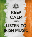 KEEP CALM AND LISTEN TO IRISH MUSIC - Personalised Poster large