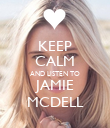 KEEP CALM AND LISTEN TO JAMIE MCDELL - Personalised Poster large