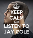 KEEP CALM AND LISTEN TO JAY COLE - Personalised Poster large
