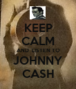 KEEP CALM AND  LISTEN TO JOHNNY CASH - Personalised Poster large