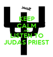 KEEP CALM AND LISTEN TO JUDAS PRIEST - Personalised Poster large