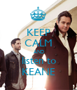 KEEP CALM AND listen to KEANE - Personalised Poster large