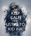 KEEP CALM AND LISTEN TO KID INK - Personalised Poster large