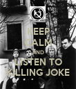 KEEP CALM AND LISTEN TO KILLING JOKE - Personalised Poster large