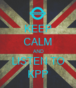 KEEP CALM AND LISTEN TO KPP - Personalised Poster large