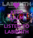 KEEP CALM AND LISTEN TO LABRINTH - Personalised Poster large