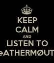 KEEP CALM AND LISTEN TO LeATHERMØUTH - Personalised Poster large