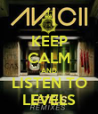 KEEP CALM AND LISTEN TO LEVELS - Personalised Poster small