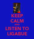 KEEP CALM AND LISTEN TO LIGABUE - Personalised Poster large