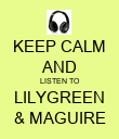 KEEP CALM AND LISTEN TO LILYGREEN & MAGUIRE - Personalised Poster large