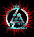 KEEP CALM AND LISTEN TO LINKIN PARK - Personalised Poster large