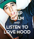 KEEP CALM AND LISTEN TO LOVE HOOD - Personalised Poster large