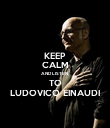 KEEP CALM AND LISTEN  TO LUDOVICO EINAUDI - Personalised Poster large