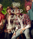 KEEP CALM AND Listen to LWWY - Personalised Poster large
