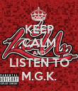 KEEP CALM AND LISTEN TO M.G.K. - Personalised Poster large