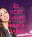 KEEP CALM AND LISTEN TO MADDI JANE - Personalised Poster large