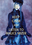 KEEP CALM AND LISTEN TO MALICE MIZER - Personalised Poster large