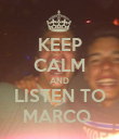 KEEP CALM AND LISTEN TO MARCO  - Personalised Poster large