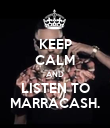 KEEP CALM AND LISTEN TO MARRACASH. - Personalised Poster large