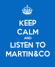 KEEP CALM AND LISTEN TO MARTIN&CO - Personalised Poster large