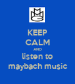 KEEP CALM AND listen to maybach music - Personalised Poster small