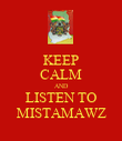 KEEP CALM AND LISTEN TO MISTAMAWZ - Personalised Poster large