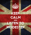 KEEP CALM AND LISTEN TO MODESTEP - Personalised Poster large