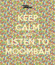 KEEP CALM AND LISTEN TO MOOMBAH - Personalised Poster large