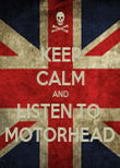 KEEP CALM AND LISTEN TO  MOTORHEAD - Personalised Poster large