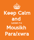 Keep Calm and  Listen To  Mousikh  Para/xwra - Personalised Poster large