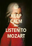 KEEP CALM AND LISTEN TO MOZART - Personalised Poster large